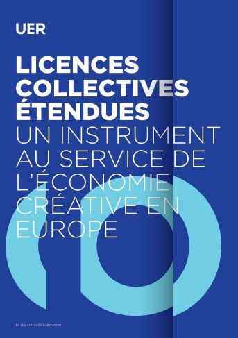 Licences coLLectives étendues un instrument au service de l ... - Ebu
