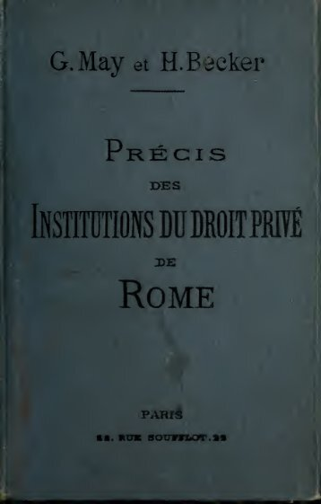Prcis des institutions du droit priv de Rome : destin l'explication des ...