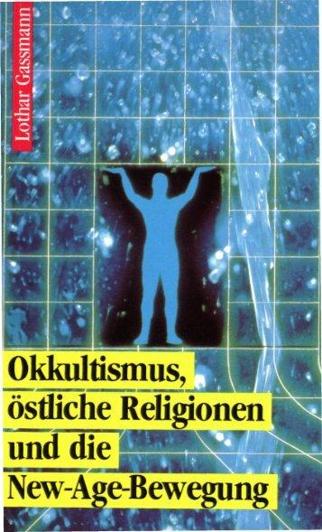 Okkultismus, Östliche Religionen und die New-Age-Bewegung