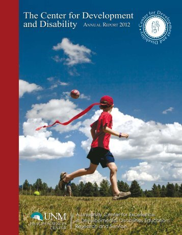 CDD Annual Report 2012 - Center for Development and Disability ...