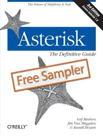 Asterisk™: The Definitive Guide, Third Edition - Cdn.oreilly.com
