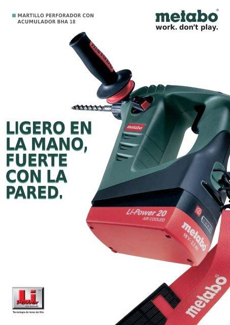 work. don't play. LIGERO EN LA MANO, FUERTE CON LA ... - Metabo