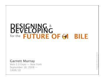 DESIGNING & DEVELOPING for the FUTURE OF ... - cdn.oreilly.com