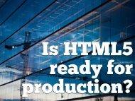Is HTML5 Ready for Production_ Presentation - Cdn.oreilly.com