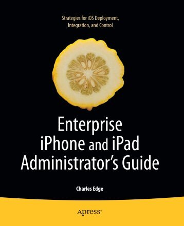 Enterprise iPhone iPad Administrator's Guide