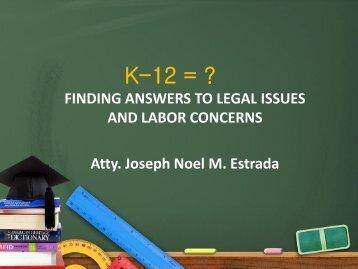 K-12 Legal Issues and Labor Concerns - Atty Joseph Noel Estrada