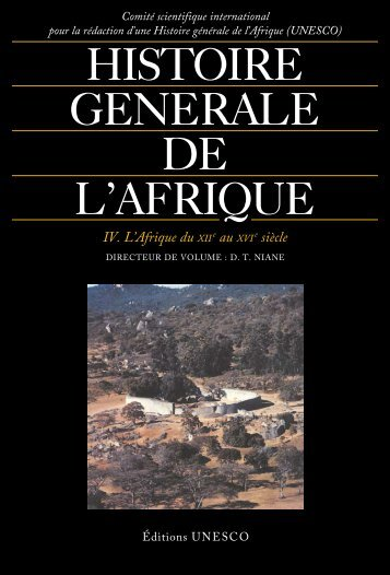 Histoire générale de l'Afrique, IV: L'Afrique du ... - unesdoc - Unesco