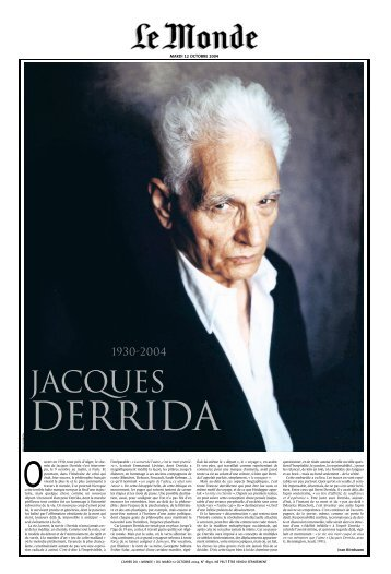 biography and work of jacques derrida Jacques derrida was born on july 15, 1930 in french algeria he was a french philosopher whose critique of western philosophy had an incredible influence on the intellectual world in the late 20th.