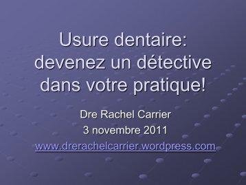 Usure dentaire devenez un détective dans votre pratique!