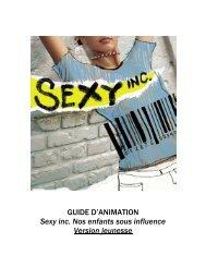 GUIDE D'ANIMATION Sexy inc. Nos enfants sous influence Version ...