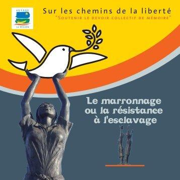 Le marronnage ou la résistance a l'esclavage - Région Guyane