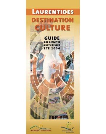 Laurentides, destinations cultures, 2006 , 40 pages. - Conseil de la ...
