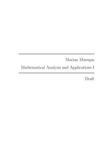 Marian Muresan Mathematical Analysis and Applications I Draft