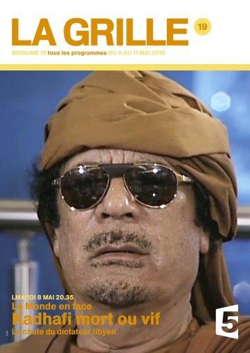 Kadhafi mort ou vif - France 5