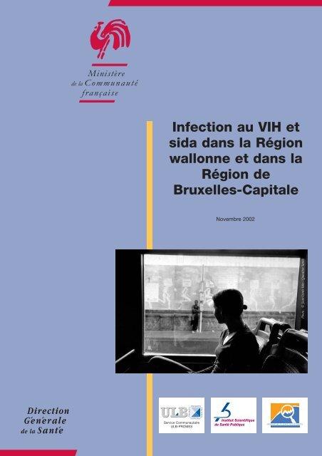 Infection au VIH et sida dans la Région wallonne et dans la Région ...