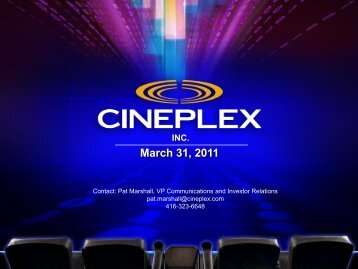 Q1 2011 Investor Relations Presentation - at Cineplex.com