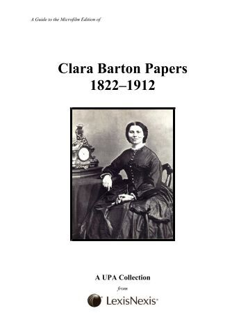 Clara Barton: Nurse, Teacher And Founder Of The American Red Cross