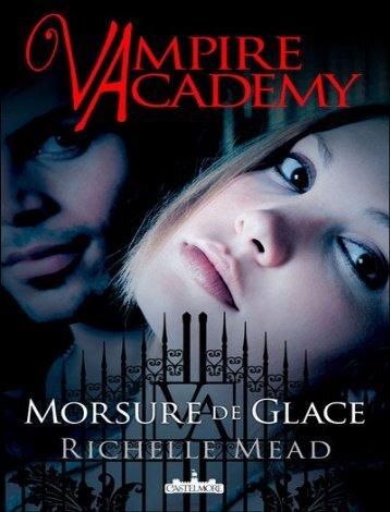 Vampire Academy 2 - Morsure de glace