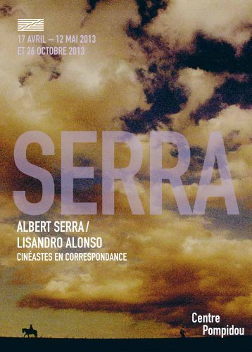 ALBERT SERRA / LISANDRO ALONSO - Centre Pompidou