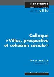 Colloque « Villes, prospective et cohésion sociale - Délégation ...