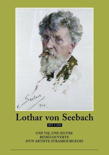 Lothar von Seebach - Une vie, un oeuvre ... - Région Alsace