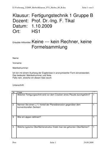 Klausur: Fertigungstechnik 1 Gruppe B Dozent: Prof. Dr.-Ing. F. Tikal ...