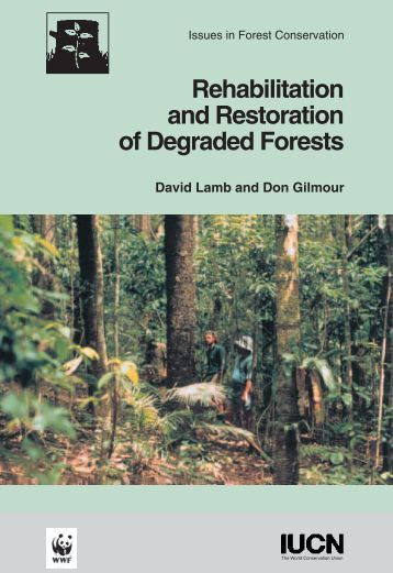 Rehabilitation and Restoration Of Degraded Forests (PDF) - IUCN