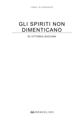 Gli spiriti non dimenticano - Mondolibri