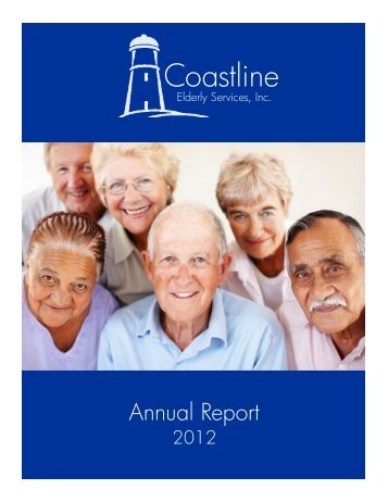 Annual Report 2012 - Coastline Elderly Services, Inc.