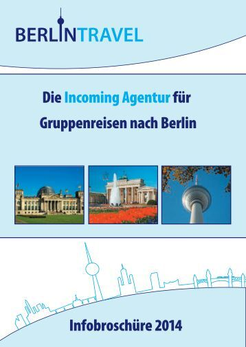 Gruppenreisen von BerlinTravel | Infobroschüre 2014