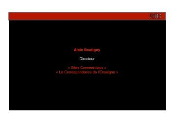 Alain Boutigny Directeur « Sites Commerciaux » « La ...