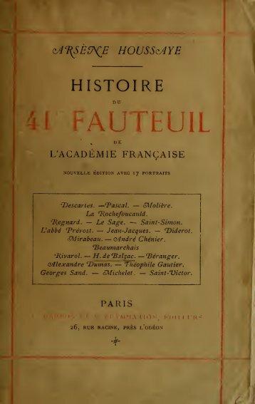 Histoire du 41me fauteuil de l'Académie française - University of ...