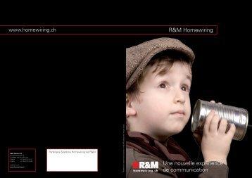 R&M Homewiring Une nouvelle expérience de ... - Homewiring.ch