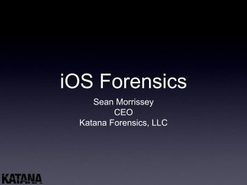 Sean Morrissey CEO Katana Forensics, LLC - SANS Computer ...