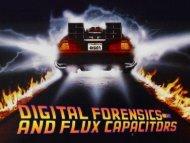 Digital Forensics and Flux Capacitors.pdf - SANS Computer Forensics