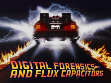 Digital Forensics and Flux Capacitors.pdf - SANS Computer Forensics