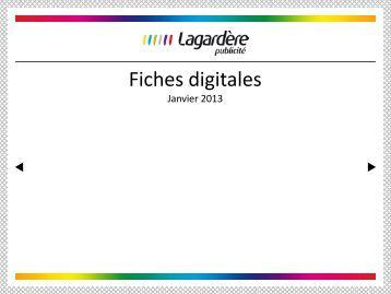 Fiches digitales - Janvier 2013 (PDF - 5,6 Mo) - Lagardère Publicité