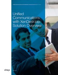 Unified Communications with XenDesktop: Solution Overview - Citrix