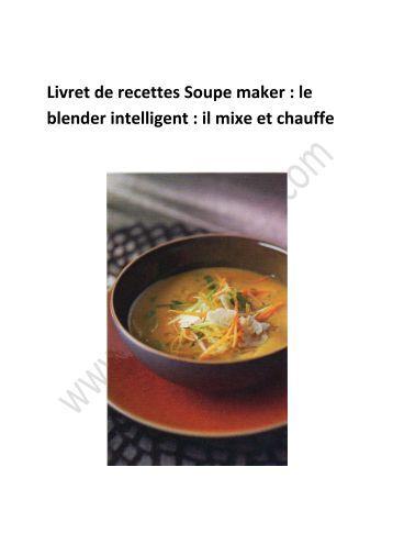 Livre recettes blender chauffant pc282 - Recette soupe blender chauffant ...