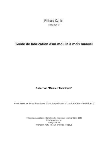 Guide de fabrication d'un moulin à maïs manuel - Les Ateliers ...