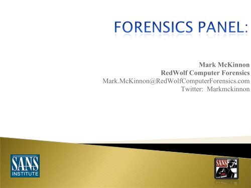 Mark McKinnon RedWolf Computer Forensics Mark     - SANS