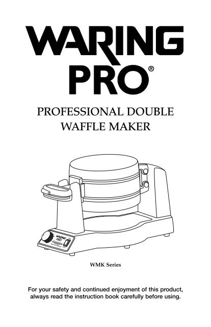 WMK600 Series Professional Double Waffle Maker ... - Waring Pro