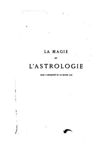 La magie et l'astrologie dans l'antiquité et au moyen age, ou, Ã ...