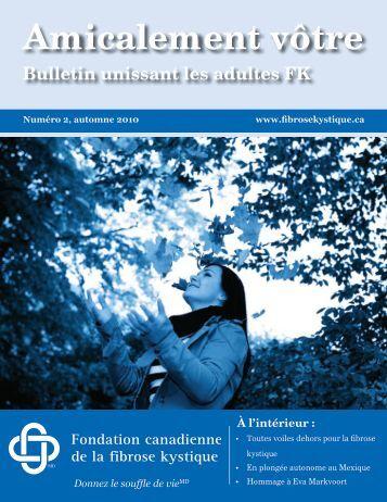 Amicalement vôtre (no 2, automne 2010) - Cystic Fibrosis Canada