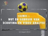 CLINIC : NUT EN GEBRUIK VAN SCOUTING EN VIDEO ANALYSE