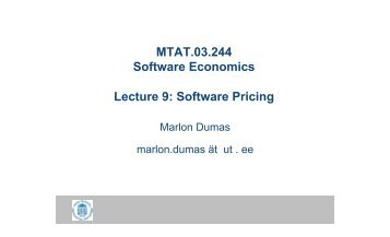 MTAT.03.244 Software Economics Lecture 9: Software Pricing