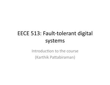 EECE 513: Fault-‐tolerant digital systems - Courses