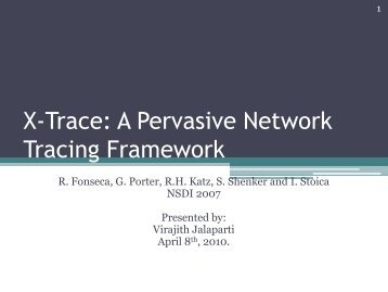 X-Trace: A Pervasive Network Tracing Framework