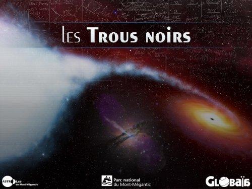Trous noirs - Globaïa