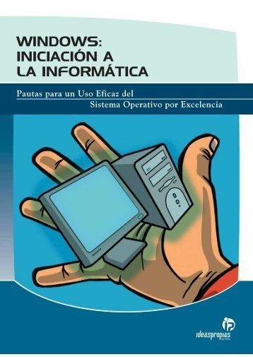 WINDOWS: INICIACIÓN A LA INFORMÁTICA - Ideaspropias Editorial